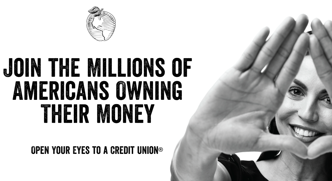 join the millions of americans owning their money. open your eyes to a credit union. woman holding hands in triangle in front of face