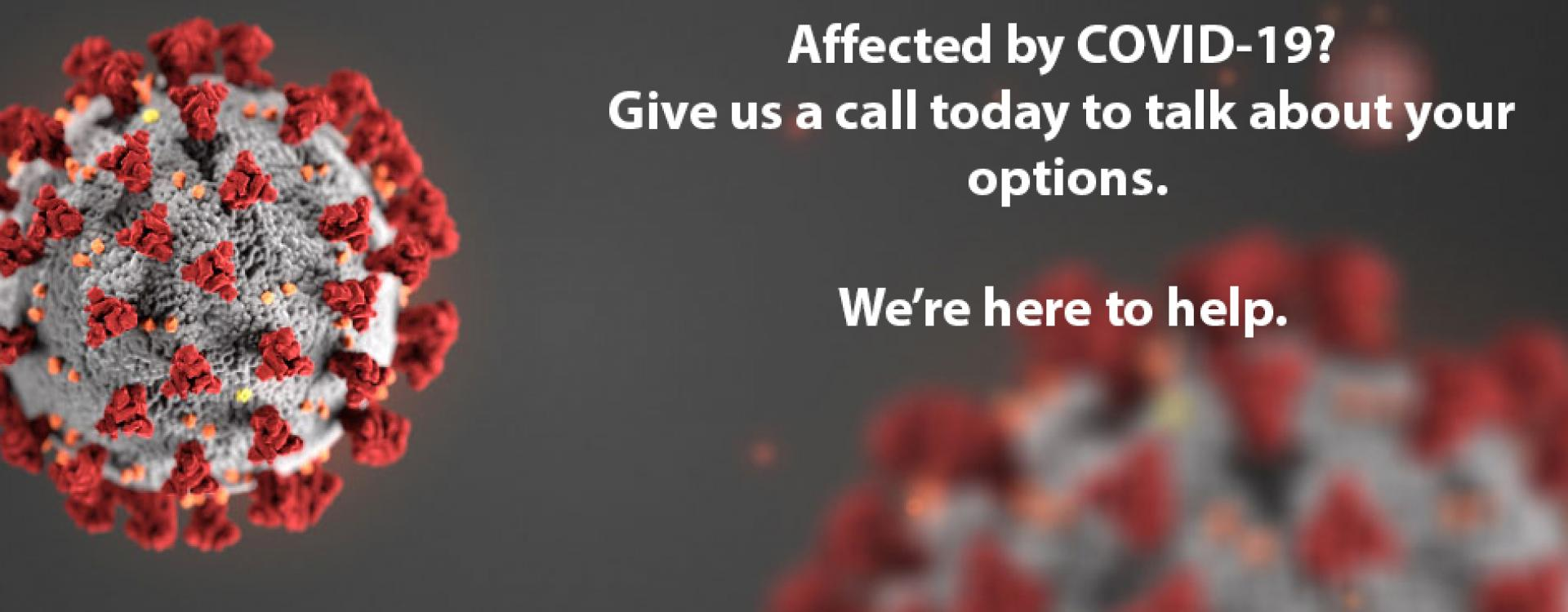 Affected by COVID-19? We're here to help.