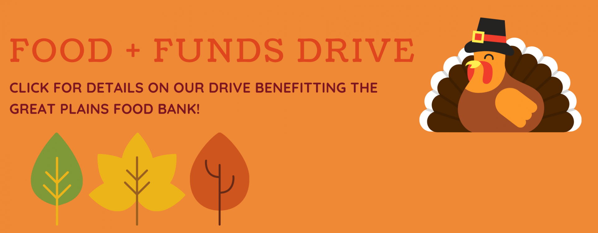 food and funds drive Click for details on our drive benefitting the great plains food bank